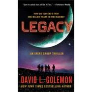 Legacy An Event Group Thriller by Golemon, David L., 9781250008657