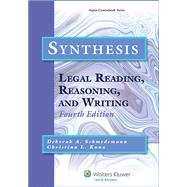 Synthesis Legal Reading, Reasoning and Writing by Schmedemann, Deborah A.; Kunz, Christina L., 9781454808657