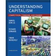 Understanding Capitalism Competition, Command, and Change by Bowles, Samuel; Edwards, Richard; Roosevelt, Frank, 9780195138658