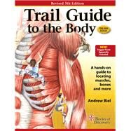 Trail Guide to the Body by Biel, Andrew, 9780982978658