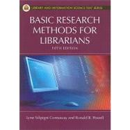 Basic Research Methods for Librarians by Connaway, Lynn Silipigni, 9781591588658