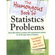 The Humongous Book of Statistics Problems Translated for People Who Don't Speak Math by Kelley, W. Michael; Donnelly, Robert A., 9781592578658