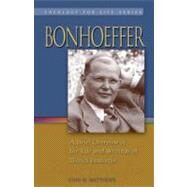 Bonhoeffer : A Brief Overview of the Life and Writings of Diedrich Bonhoeffer by Matthews, John W., 9781932688658