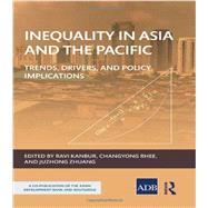 Inequality in Asia and the Pacific: Trends, drivers, and policy implications by Kanbur; Ravi, 9780415828659