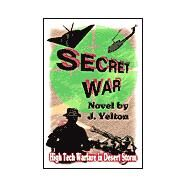 Secret War by Yelton, Jodie, 9780595188659