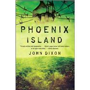 Phoenix Island by Dixon, John, 9781476738659