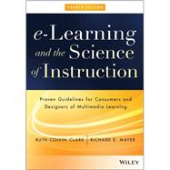 E-learning and the Science of Instruction by Clark, Ruth C.; Mayer, Richard E., 9781119158660