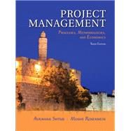 Project Management Processes, Methodologies, and Economics by Shtub, Avraham; Rosenwein, Moshe, 9780134478661