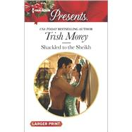 Shackled to the Sheikh by Morey, Trish, 9780373138661