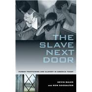 The Slave Next Door by Bales, Kevin, 9780520268661