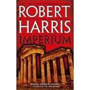 Imperium A Novel of Ancient Rome by Harris, Robert, 9780743498661