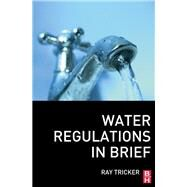 Water Regulations In Brief by Tricker,Ray, 9781138408661