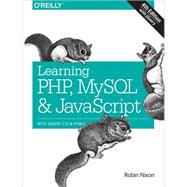 Learning PHP, MySQL & JavaScript by Nixon, Robin, 9781491918661