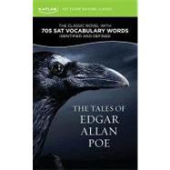 The Tales of Edgar Allan Poe A Kaplan SAT Score-Raising Classic by Poe, Edgar Allan; Kaplan, 9781607148661