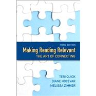 Making Reading Relevant The Art of Connecting by Quick, Teri; Hocevar, Diane; Zimmer, Melissa, 9780321888662