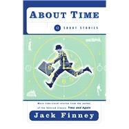About Time : 12 Short Stories by Jack Finney, 9780684848662