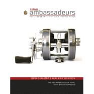 Small Ambassadeurs: The Legendary Light-line Fishing Reels: the Abu Ambassadeur 2500c, 1500c & Related Models by Sjaastad, Espen; Svensson, Karl-eric, 9780764348662