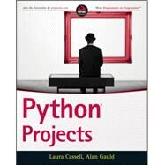 Python Projects by Cassell, Laura; Gauld, Alan, 9781118908662
