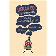 Derailed by Bankruptcy by Lewis, Howard H.; Spychalski, John C., 9780253018663