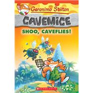 Shoo, Caveflies! (Geronimo Stilton Cavemice #14) by Stilton, Geronimo, 9781338088663