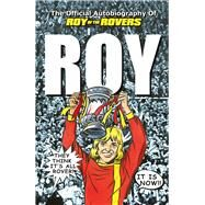 Roy of the Rovers: The Official Autobiography of Roy of the Rovers by Race, Roy, 9780099598664