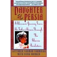 Daughter of Persia : A Woman's Journey from Her Father's Harem Through the Islamic Revolution by FARMAIAN, SATTAREH FARMANMUNKER, DONA, 9780385468664
