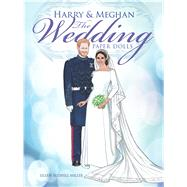 Harry and Meghan The Wedding Paper Dolls by Miller, Eileen Rudisill, 9780486828664