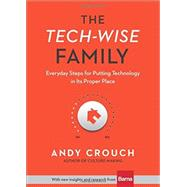 The Tech-wise Family by Crouch, Andy; Barna Group (CON), 9780801018664