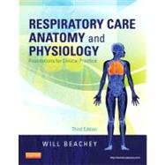 Respiratory Care Anatomy and Physiology: Foundations for Clinical Practice by Beachey, Will, 9780323078665