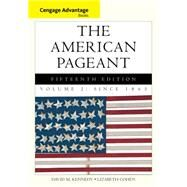 Cengage Advantage Books: The American Pageant, Volume 2: Since 1865 by Kennedy, David; Cohen, Lizabeth, 9781285058665