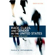 Race, Class, and Gender in the United States An Integrated Study by Rothenberg, Paula S., 9781464178665