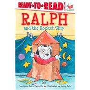 Ralph and the Rocket Ship by Capucilli, Alyssa Satin; Cole, Henry, 9781481458665