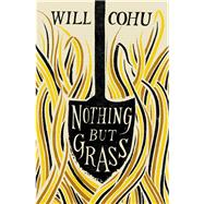 Nothing but Grass by Cohu, Will, 9780099578666