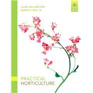 Practical Horticulture by Rice, Laura Williams; Rice, Robert P., Jr., 9780135038666