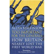 Too Important for the Generals by Mallinson, Allan, 9780553818666