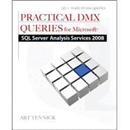 Practical DMX Queries for Microsoft SQL Server Analysis Services 2008 by Tennick, Art, 9780071748667