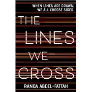 The Lines We Cross by Abdel-Fattah, Randa, 9781338118667