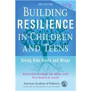 Building Resilience in Children and Teens by Ginsburg, Kenneth R., M.d.; Jablow, Martha M. (CON), 9781581108668