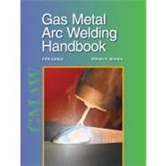 Gas Metal Arc Welding Handbook by Unknown, 9781590708668