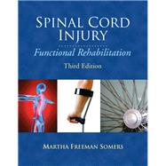 Spinal Cord Injury Functional Rehabilitation by Somers, Martha Freeman, MS, PT, 9780131598669