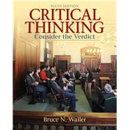 Critical Thinking Consider the Verdict by Waller, Bruce N., 9780205158669