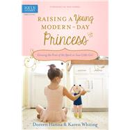 Raising a Young Modern-day Princess by Hanna, Doreen; Whiting, Karen; Farrel, Pam, 9781589978669