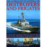 The World Encyclopedia of Destroyers and Frigates by Ireland, Bernard, 9780754818670