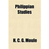 Philippian Studies by Moule, H. C. G., 9781153788670