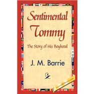 Sentimental Tommy by Barrie, J. M., 9781421838670