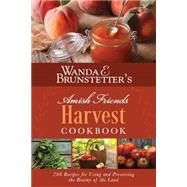 Wanda E. Brunstetter's Amish Friends Harvest Cookbook by Brunstetter, Wanda E.; Germany, Rebecca, 9781630588670
