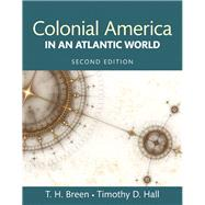 Colonial America in an Atlantic World by Breen, T. H.; Hall, Timothy D., 9780205968671