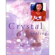 Crystal Healing by Lilly, Susan, 9780754808671