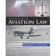 Fundamentals of Aviation Law by Speciale, Raymond, 9780071458672