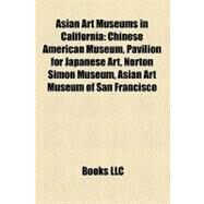 Asian Art Museums in California by , 9781158648672